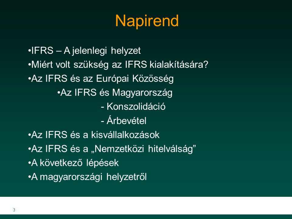Napirend IFRS – A jelenlegi helyzet