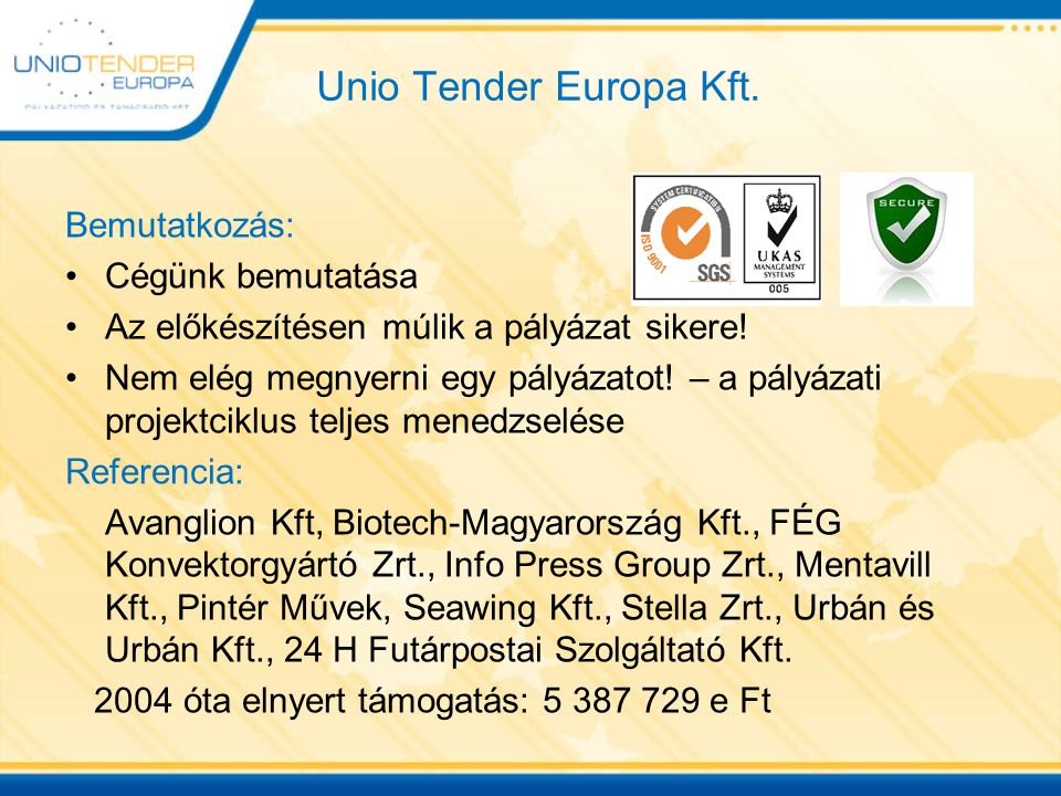 Unio Tender Europa Kft. Bemutatkozás: Cégünk bemutatása