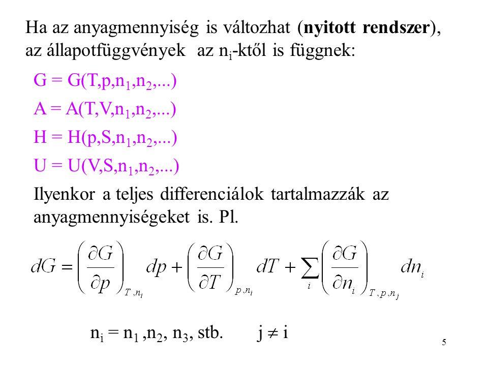 Ha az anyagmennyiség is változhat (nyitott rendszer), az állapotfüggvények az ni-ktől is függnek: