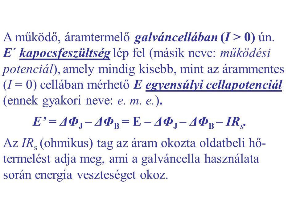 A működő, áramtermelő galváncellában (I > 0) ún
