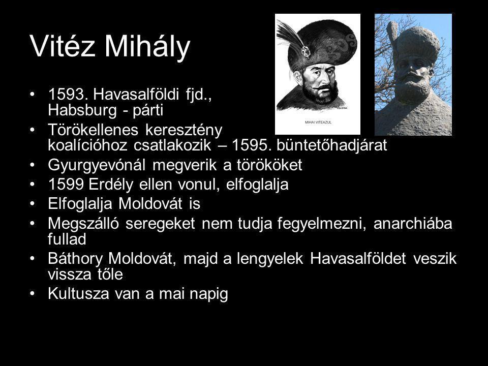 Vitéz Mihály 1593. Havasalföldi fjd., Habsburg - párti