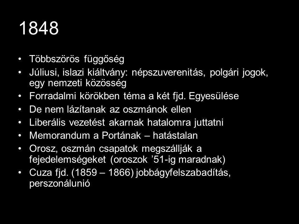 1848 Többszörös függőség. Júliusi, islazi kiáltvány: népszuverenitás, polgári jogok, egy nemzeti közösség.
