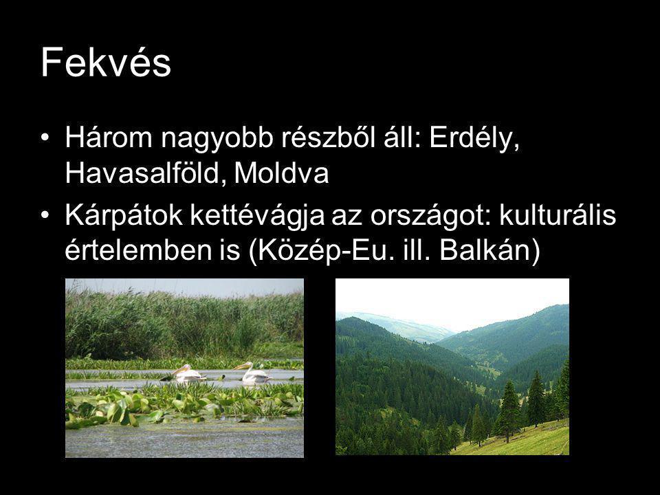 Fekvés Három nagyobb részből áll: Erdély, Havasalföld, Moldva