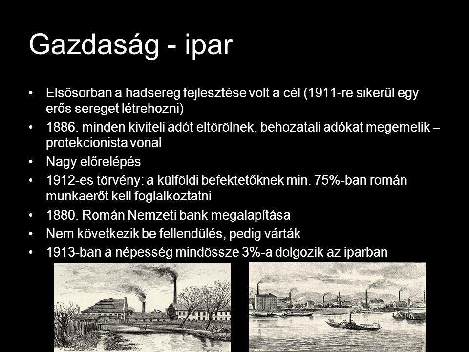 Gazdaság - ipar Elsősorban a hadsereg fejlesztése volt a cél (1911-re sikerül egy erős sereget létrehozni)