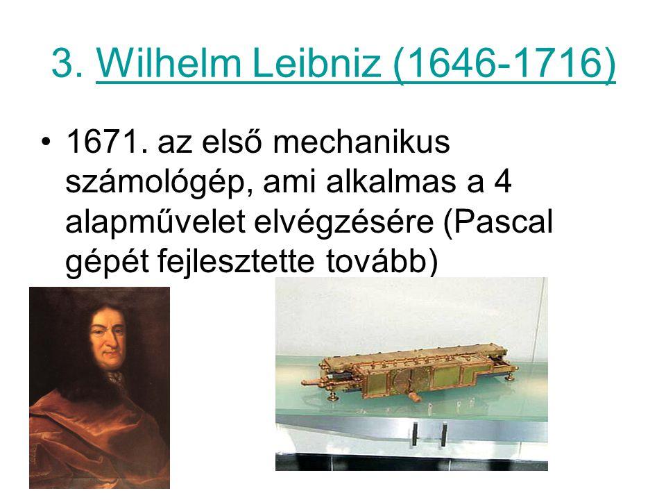 3. Wilhelm Leibniz (1646-1716) 1671.