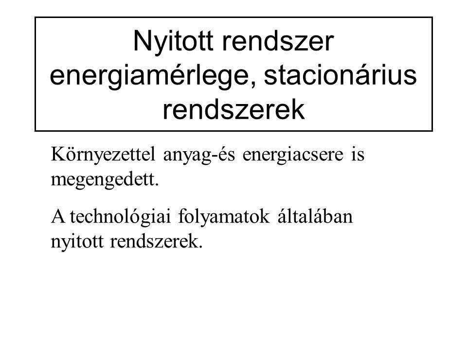 Nyitott rendszer energiamérlege, stacionárius rendszerek