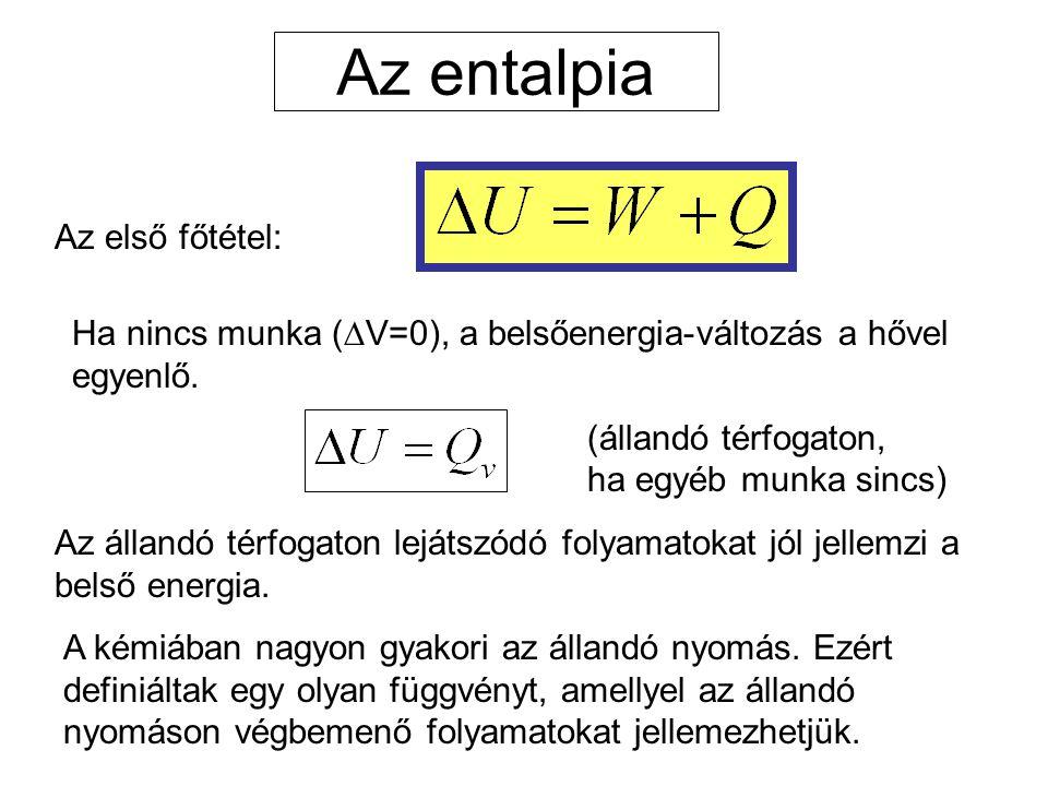 Az entalpia Az első főtétel: