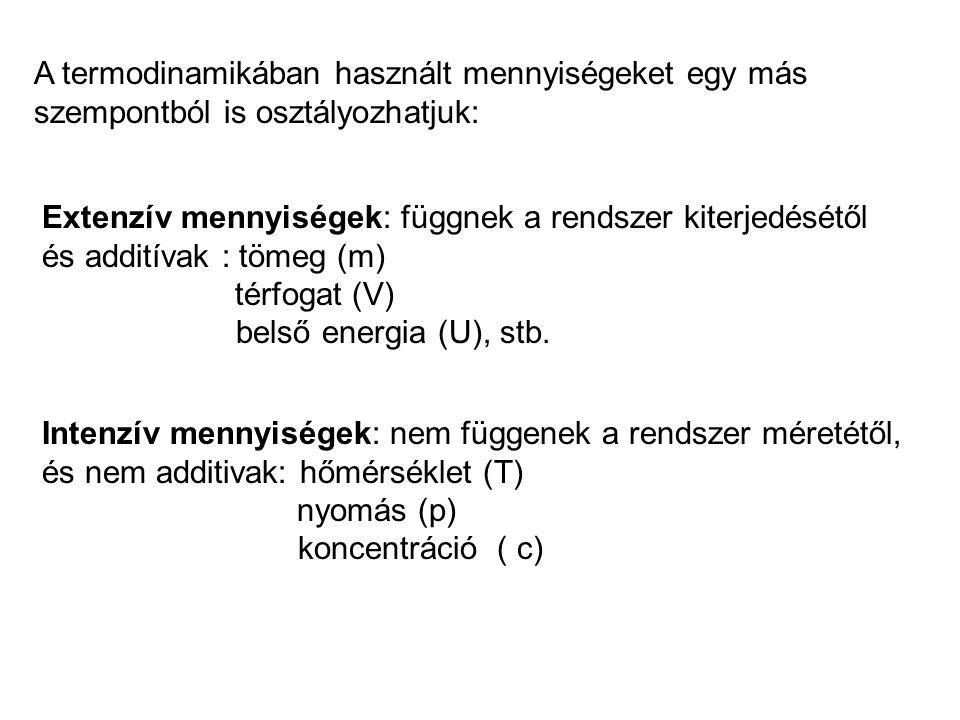 A termodinamikában használt mennyiségeket egy más szempontból is osztályozhatjuk: