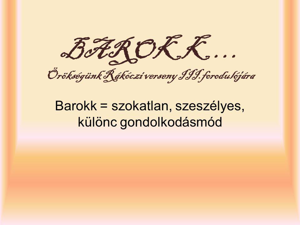 BAROKK … Örökségünk Rákóczi verseny III.forodulójára