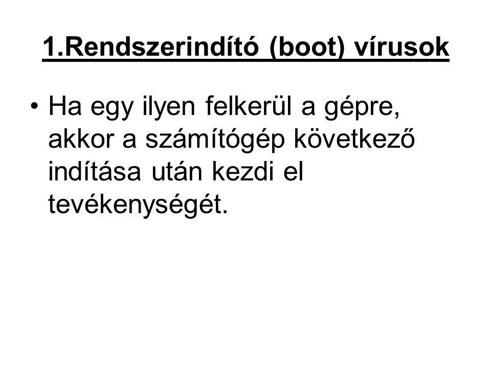 1.Rendszerindító (boot) vírusok
