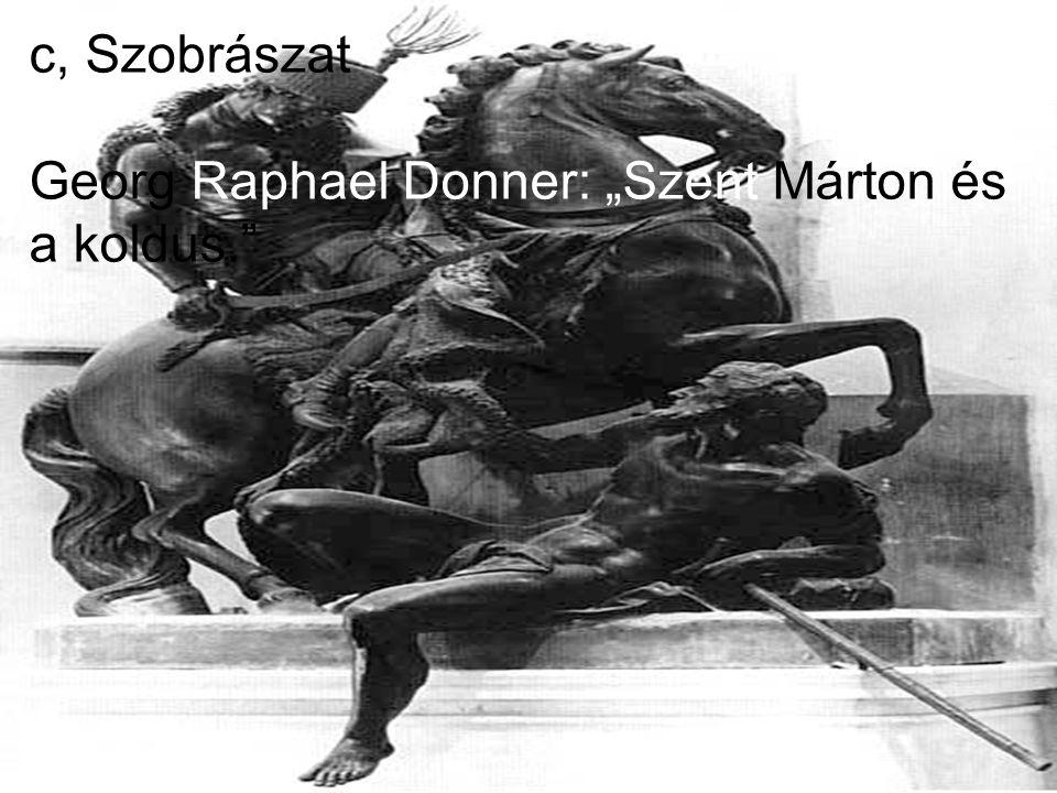 """c, Szobrászat Georg Raphael Donner: """"Szent Márton és a koldus."""