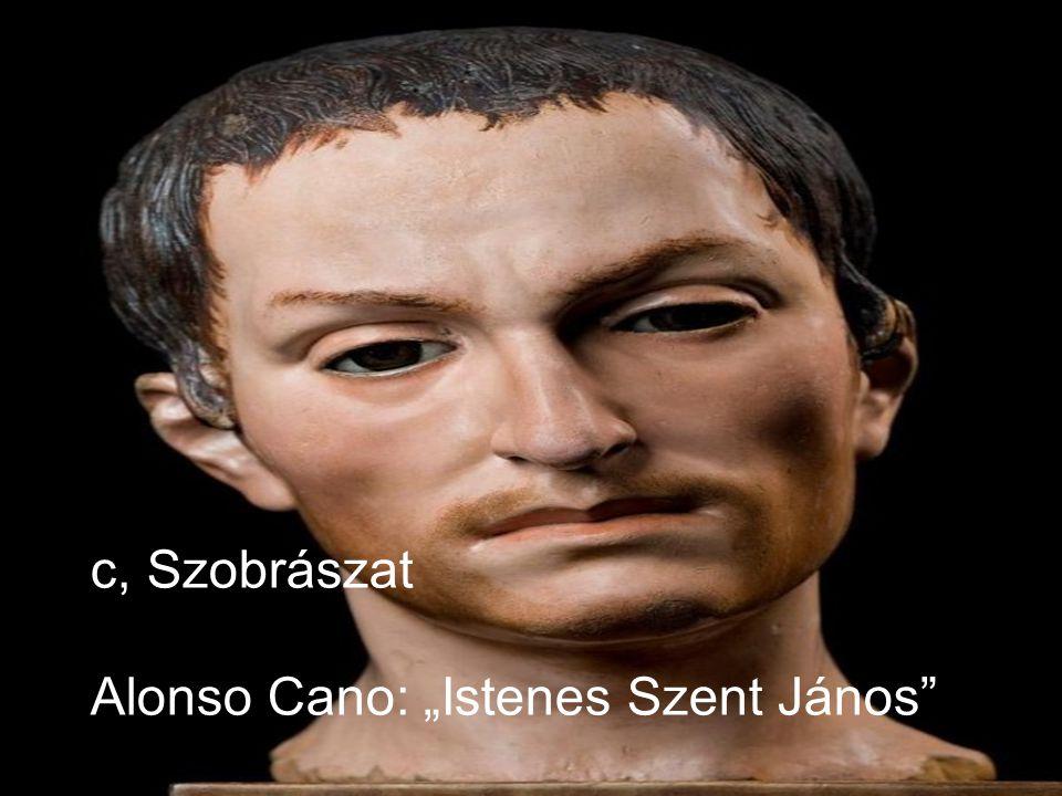 """c, Szobrászat Alonso Cano: """"Istenes Szent János"""