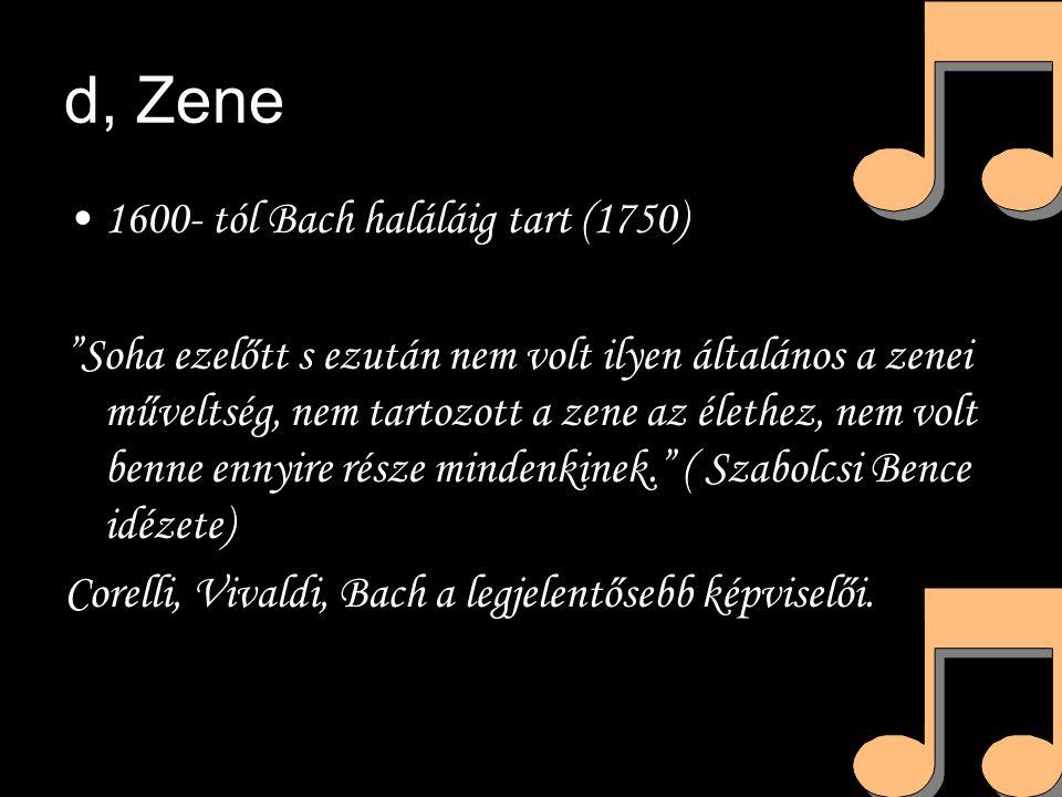 d, Zene 1600- tól Bach haláláig tart (1750)