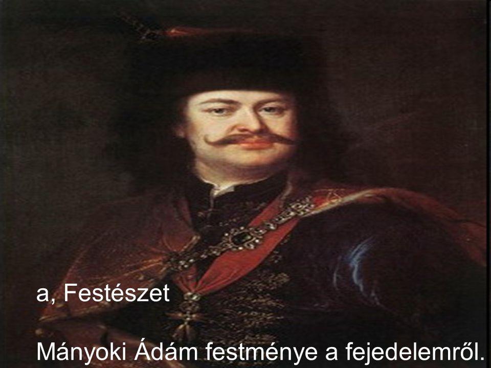a, Festészet Mányoki Ádám festménye a fejedelemről.
