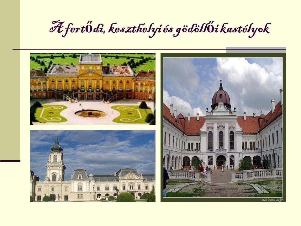A fertődi, keszthelyi és gödöllői kastélyok