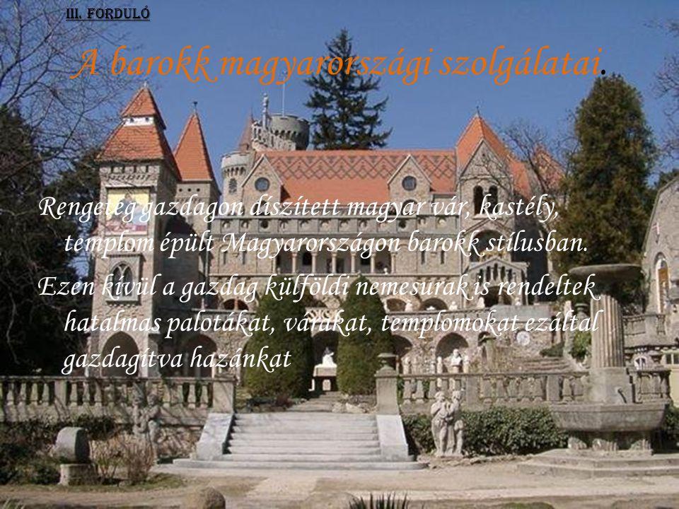 A barokk magyarországi szolgálatai.