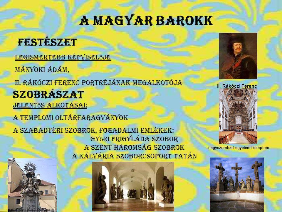 A magyar barokk A magyar barokk Festészet szobrászat