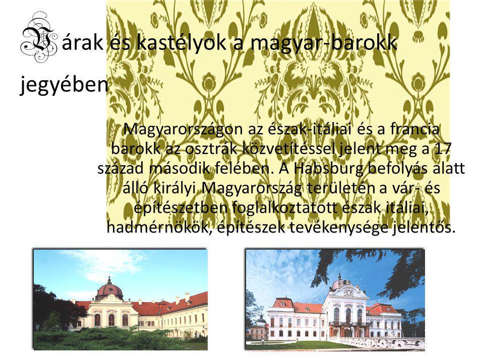 V árak és kastélyok a magyar-barokk jegyében