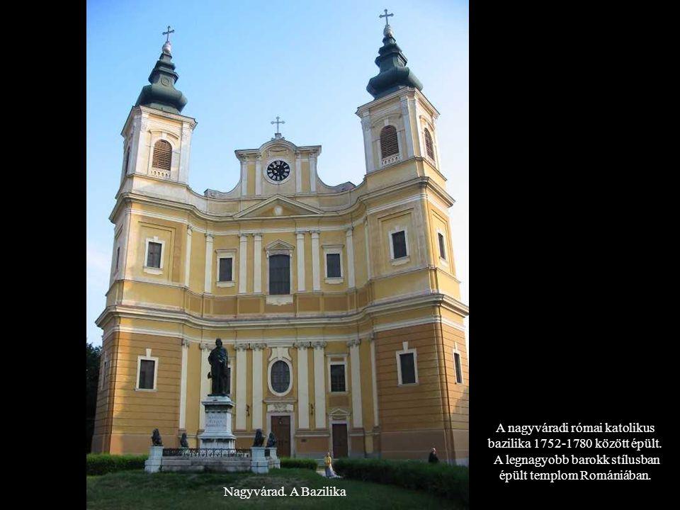 A nagyváradi római katolikus bazilika 1752-1780 között épült.
