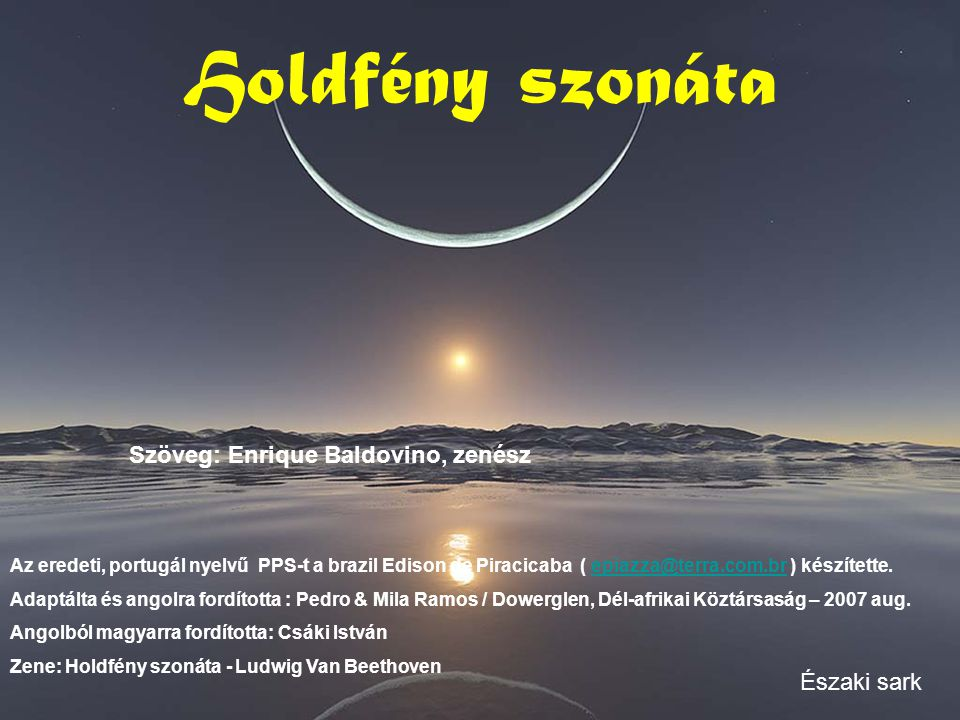 Holdfény szonáta Szöveg: Enrique Baldovino, zenész Északi sark
