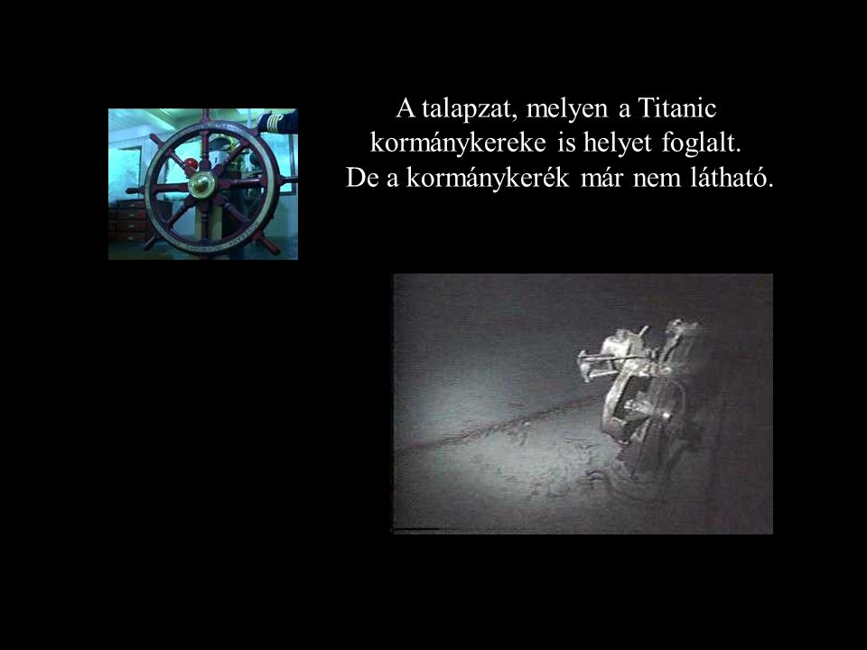 A talapzat, melyen a Titanic kormánykereke is helyet foglalt.