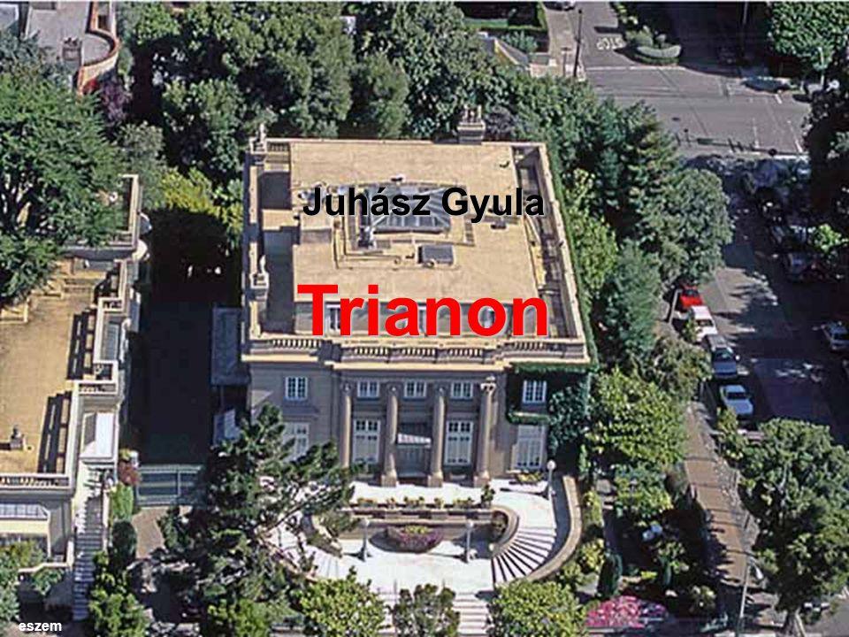 Juhász Gyula Trianon eszem 1