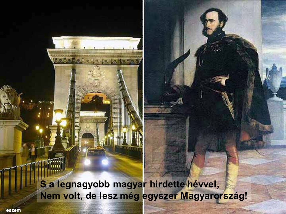 S a legnagyobb magyar hirdette hévvel,