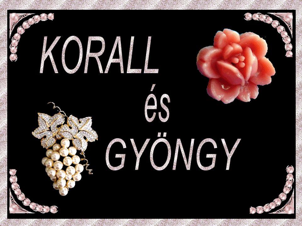 KORALL K O R A L E és P E R L Y / GYÖNGY