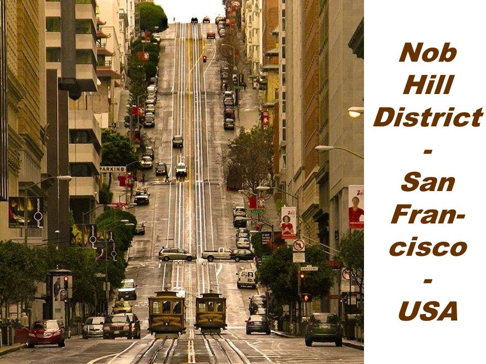 Nob Hill District - San Fran- cisco - USA