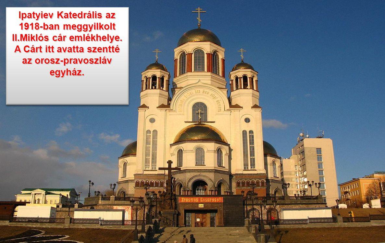 Ipatyiev Katedrális az 1918-ban meggyilkolt II. Miklós cár emlékhelye