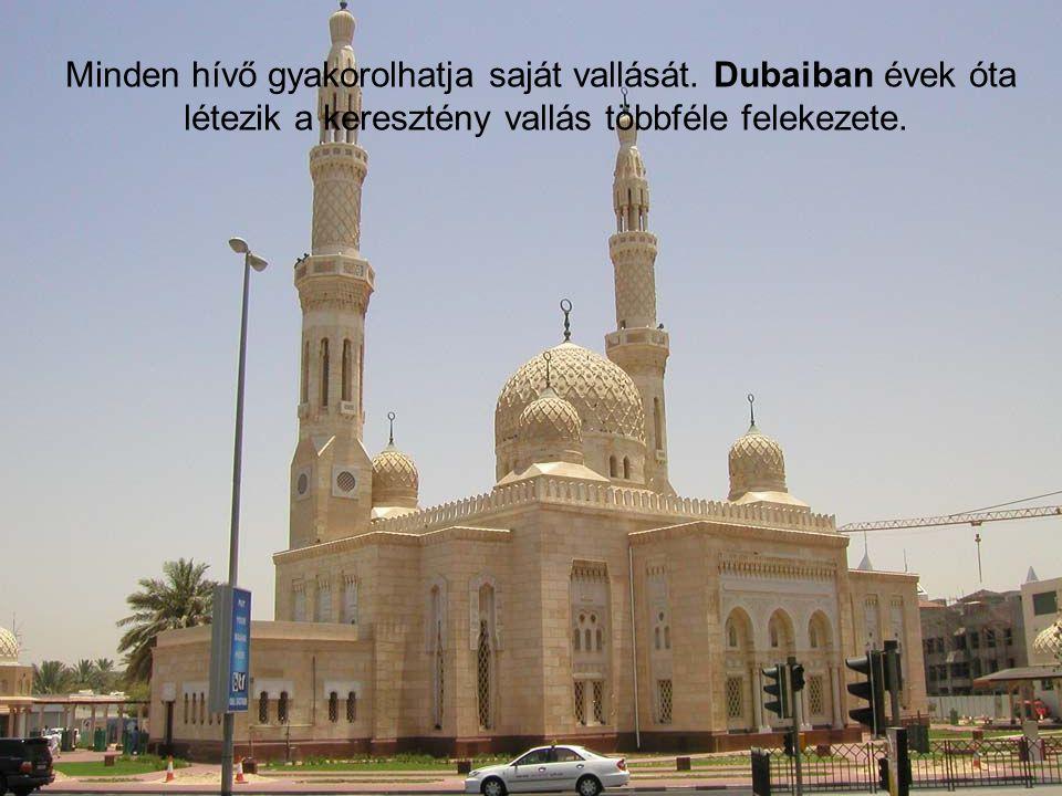 Minden hívő gyakorolhatja saját vallását. Dubaiban évek óta