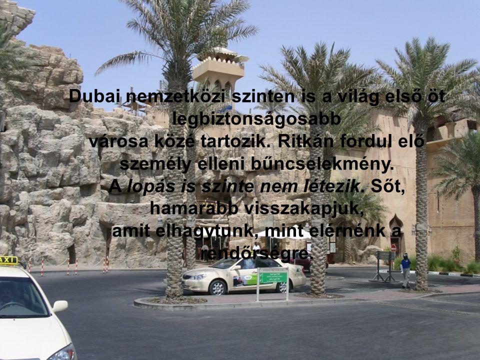 Dubai nemzetközi szinten is a világ első öt legbiztonságosabb