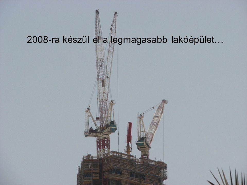 2008-ra készül el a legmagasabb lakóépület…