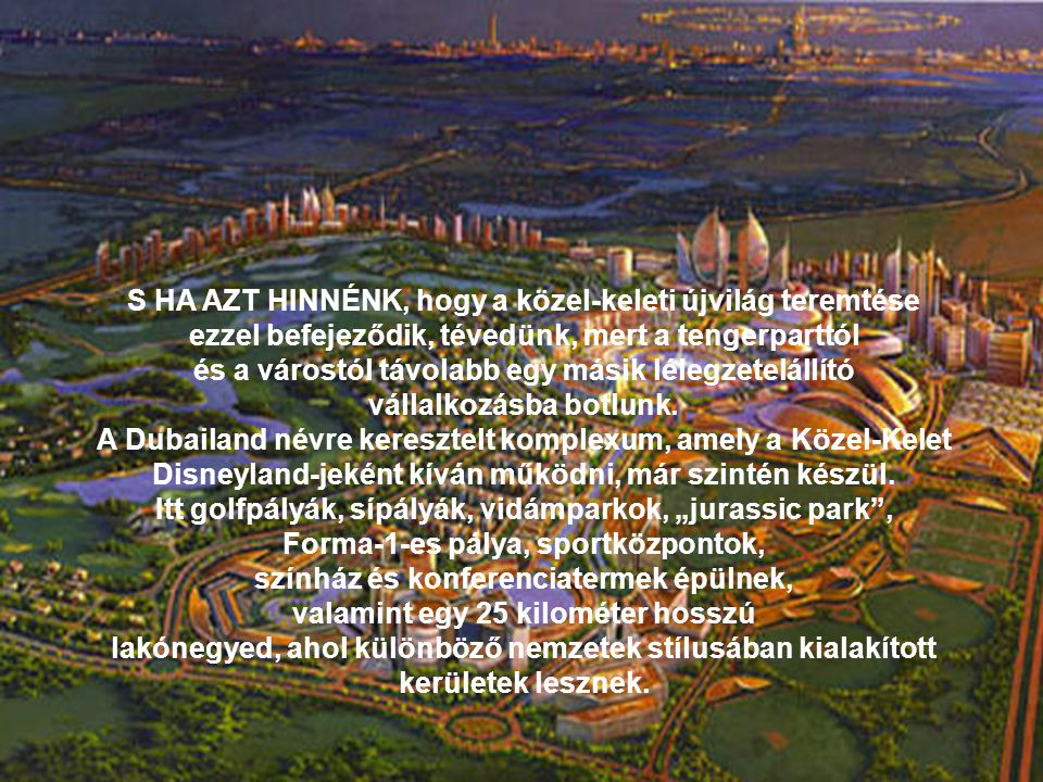 S HA AZT HINNÉNK, hogy a közel-keleti újvilág teremtése