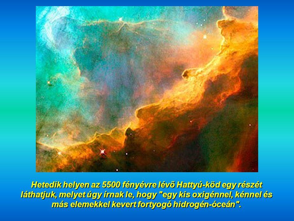 Hetedik helyen az 5500 fényévre lévő Hattyú-köd egy részét láthatjuk, melyet úgy írnak le, hogy egy kis oxigénnel, kénnel és más elemekkel kevert fortyogó hidrogén-óceán .