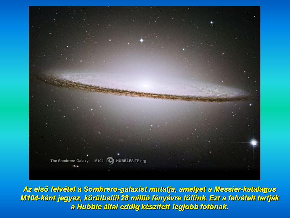 Az első felvétel a Sombrero-galaxist mutatja, amelyet a Messier-katalagus M104-ként jegyez, körülbelül 28 millió fényévre tőlünk.