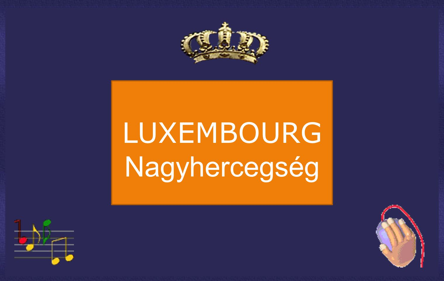 LUXEMBOURG Nagyhercegség