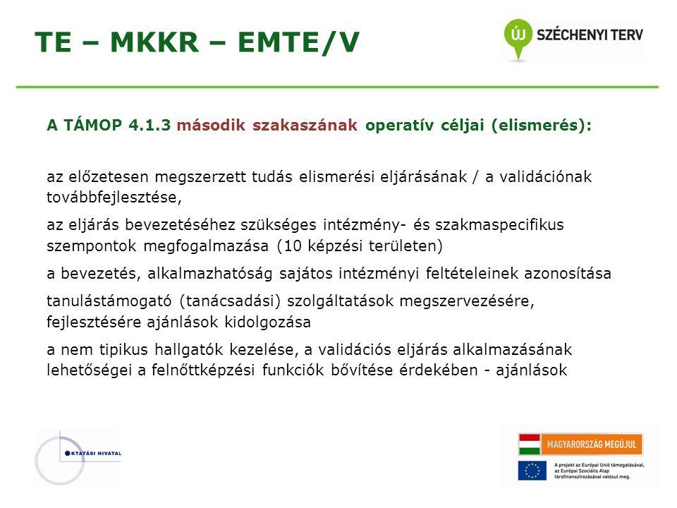 TE – MKKR – EMTE/V A TÁMOP 4.1.3 második szakaszának operatív céljai (elismerés):
