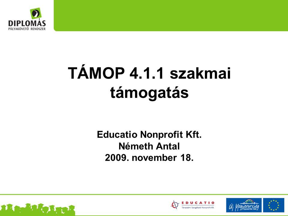 TÁMOP 4. 1. 1 szakmai támogatás Educatio Nonprofit Kft