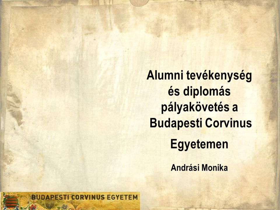 Alumni tevékenység és diplomás pályakövetés a Budapesti Corvinus Egyetemen