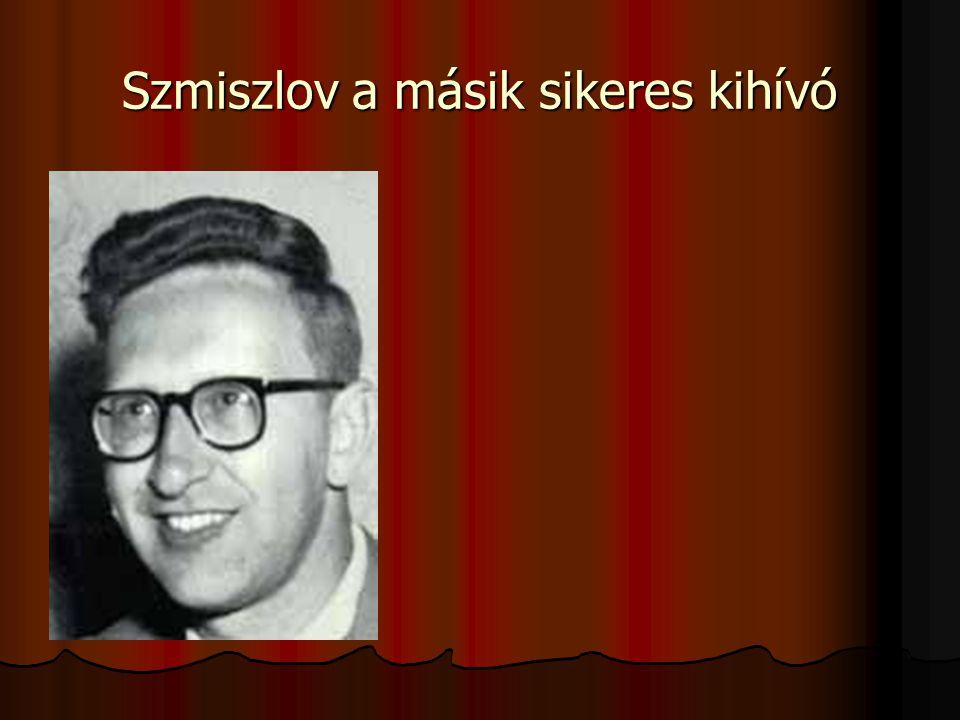 Szmiszlov a másik sikeres kihívó