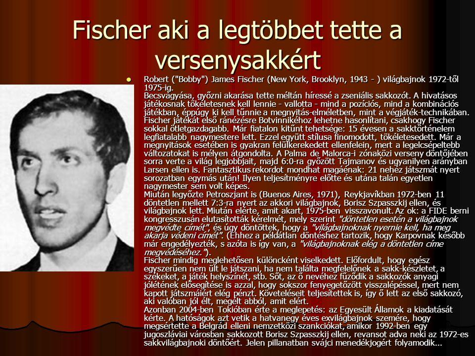 Fischer aki a legtöbbet tette a versenysakkért
