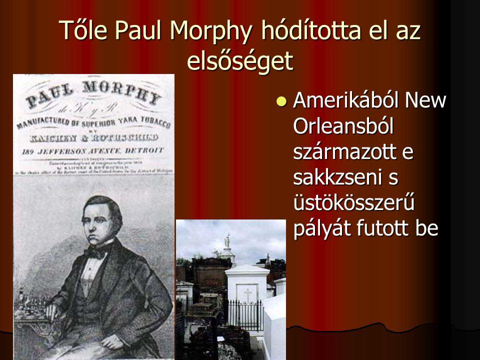 Tőle Paul Morphy hódította el az elsőséget
