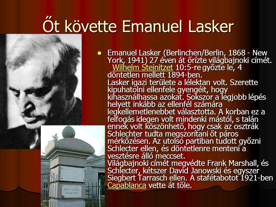 Őt követte Emanuel Lasker