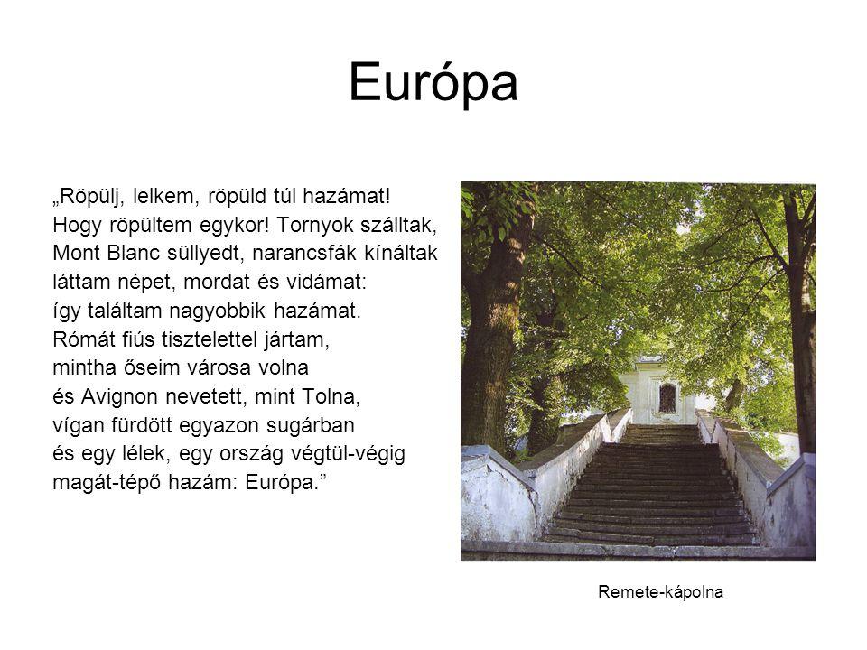 """Európa """"Röpülj, lelkem, röpüld túl hazámat!"""