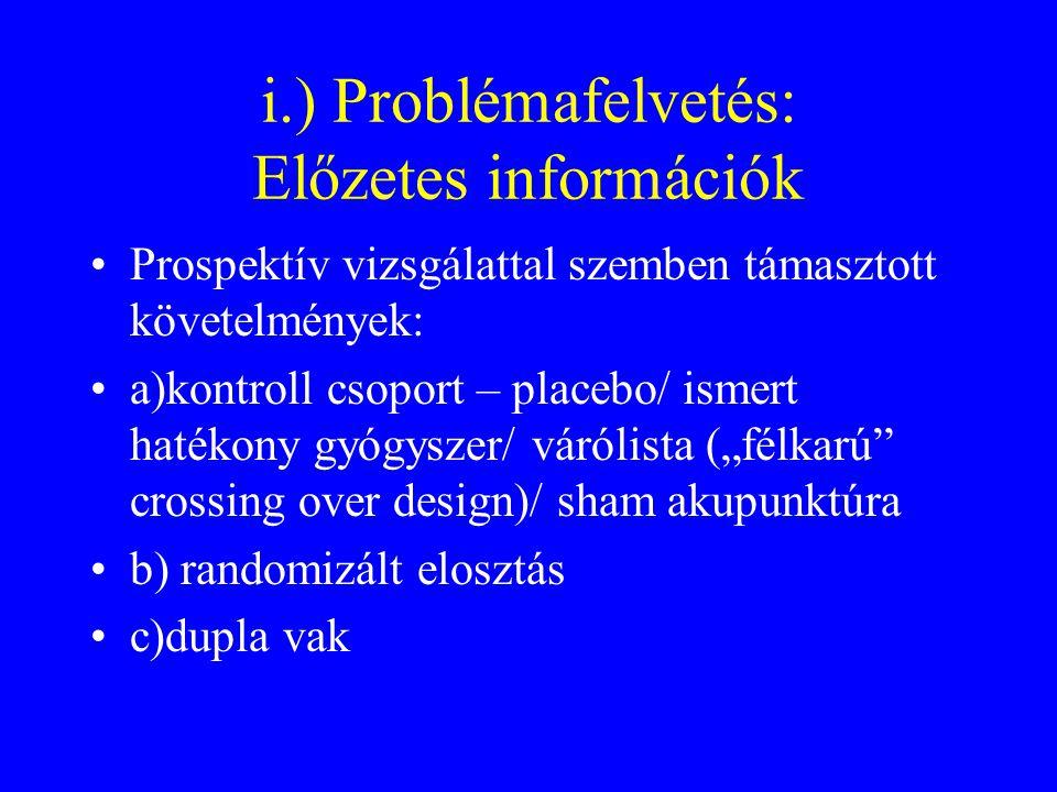 i.) Problémafelvetés: Előzetes információk