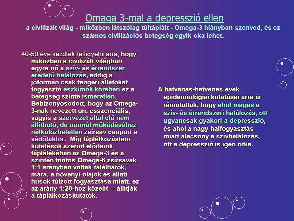 Omaga 3-mal a depresszió ellen a civilizált világ - miközben látszólag túltáplált - Omega-3 hiányban szenved, és ez számos civilizációs betegség egyik oka lehet.