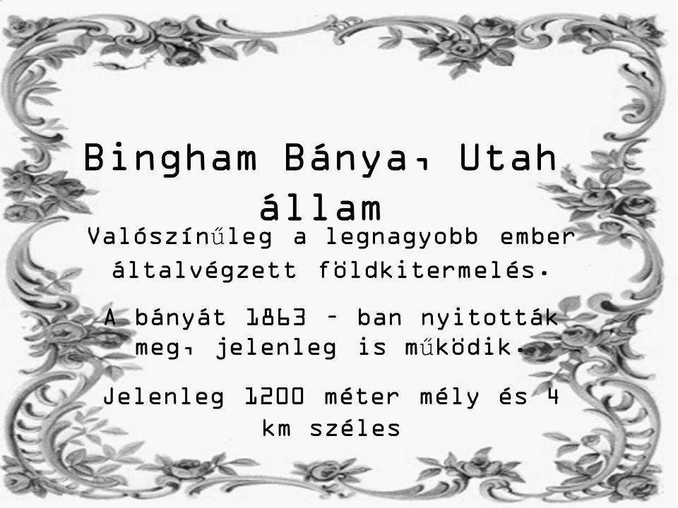 Bingham Bánya, Utah állam