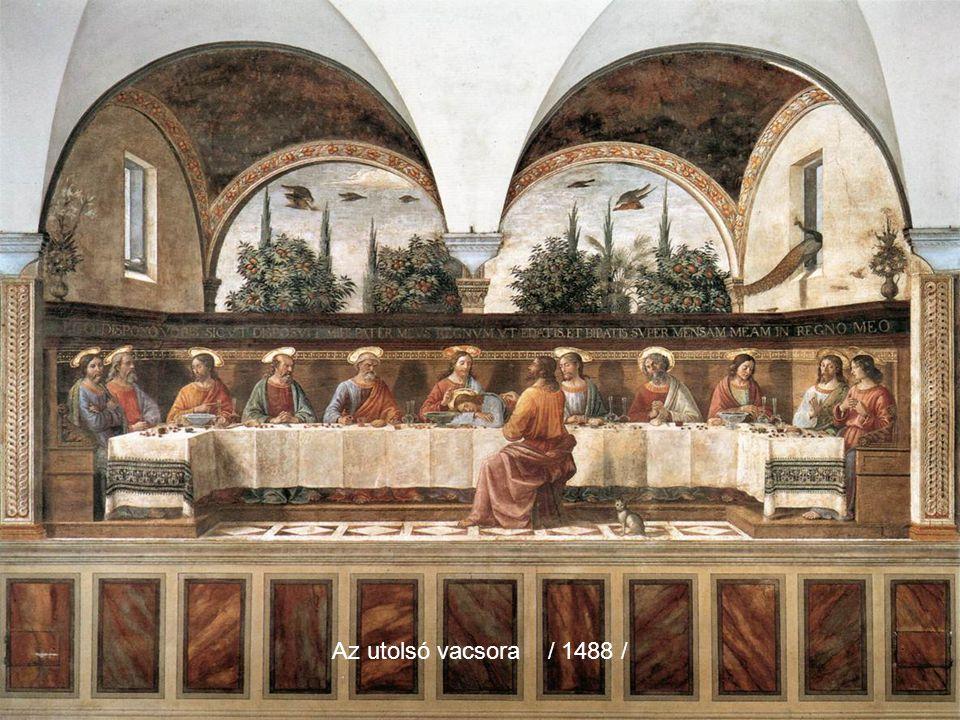 Az utolsó vacsora / 1488 / Mária születése ( fresko ) 1486 - 90