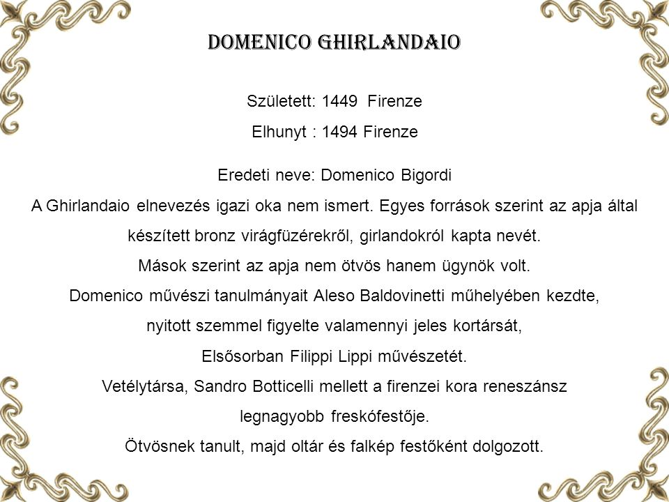 Domenico Ghirlandaio Született: 1449 Firenze Elhunyt : 1494 Firenze